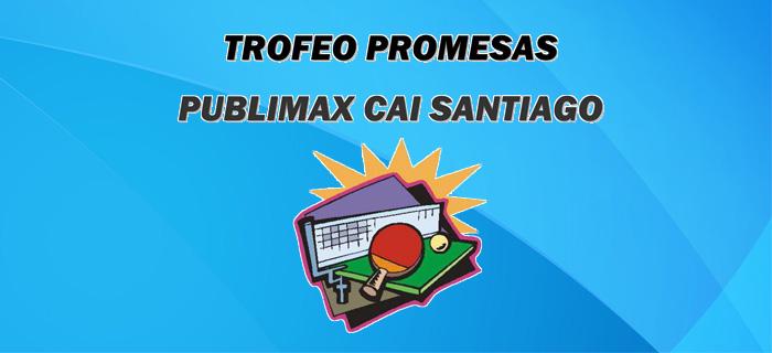 "Trofeo Promesas ""Publimax CAI Santiago TM"" 2017"