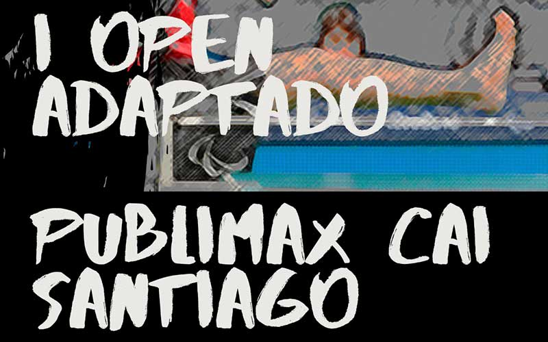 I Open Adaptado de Tenis de Mesa Publimax CAI Santiago